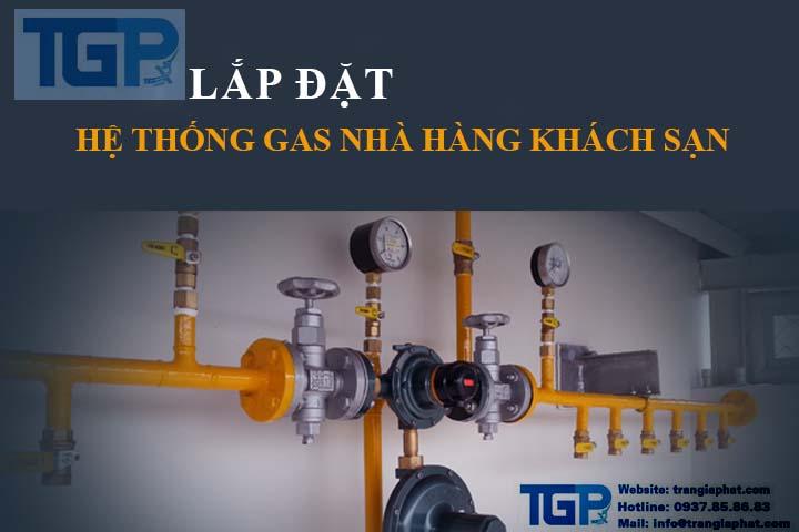 Lắp đặt hệ thống gas công nghiệp nhà hàng khách sạn tại TPHCM