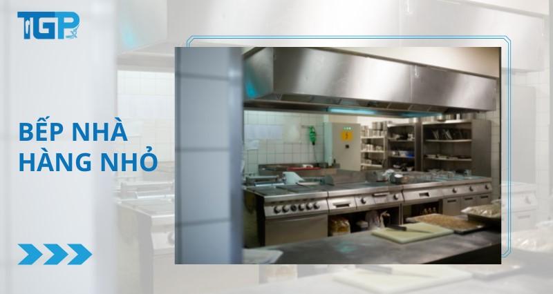 Bếp nhà hàng nhỏ và những tiêu chuẩn thiết kế chuẩn