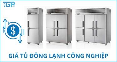Giá tủ đông lạnh công nghiệp bao nhiêu tiền là HỢP LÝ