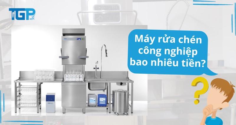 Giải đáp máy rửa chén công nghiệp giá bao nhiêu tiền